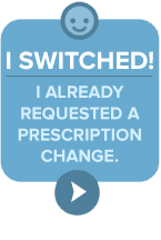 I switched! I already requested a prescription change.
